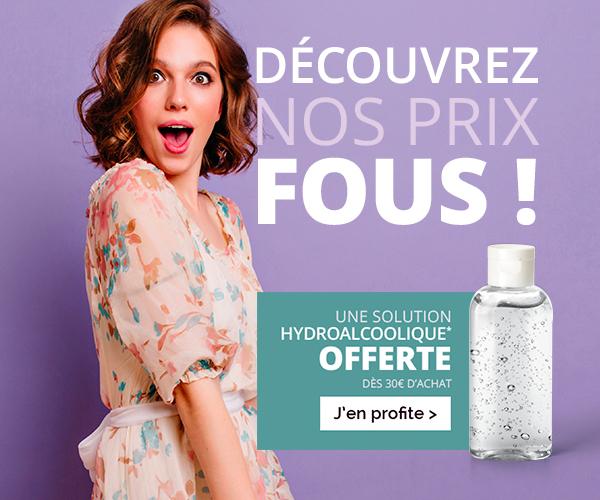Découvrez les prix fous ! Une solution hydroalcoolique* offerte dès 30€ d'achat !